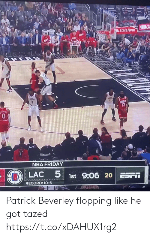 Flopping: State Farm  13  0  NBA FRIDAY  LAC  1st 9:06 20 ESPIT  RECORD: 1-5 Patrick Beverley flopping like he got tazed https://t.co/xDAHUX1rg2
