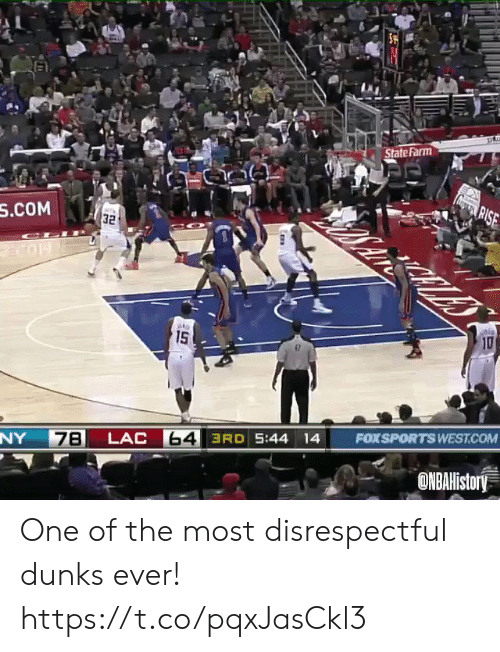 dunks: State Farm  agRISE  S.COM  32  10  ato  15  FOXSPORTS WEST.COM  64 3RD 5:44 14  LAC  7B  NY  ONBAHistory One of the most disrespectful dunks ever! https://t.co/pqxJasCkl3