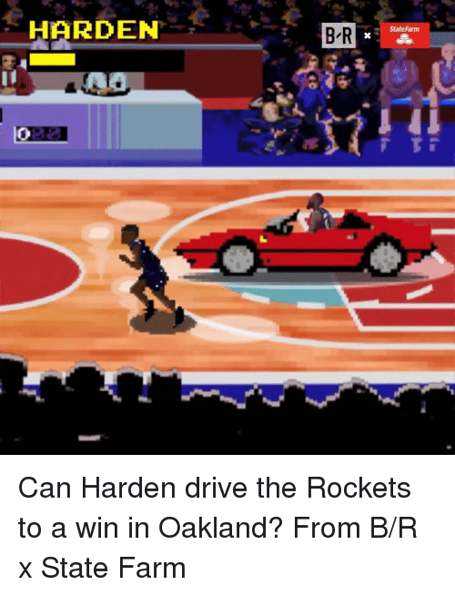 Drive, State Farm, and Rockets: State Farm  HARDEN Can Harden drive the Rockets to a win in Oakland?  From B/R x State Farm