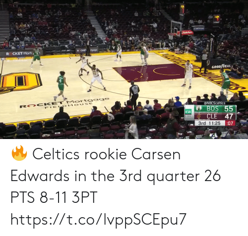 Memes, Celtics, and Good: State Farm  rtgoge  CKET  R CKET Mort  GOOD YEAR  R OO KET Mort gage  FIEL PHOUSE  @NBCSceltics  55  BOS  ca  CLE  47  3rd 11:25  :07 🔥 Celtics rookie Carsen Edwards in the 3rd quarter  26 PTS 8-11 3PT   https://t.co/lvppSCEpu7