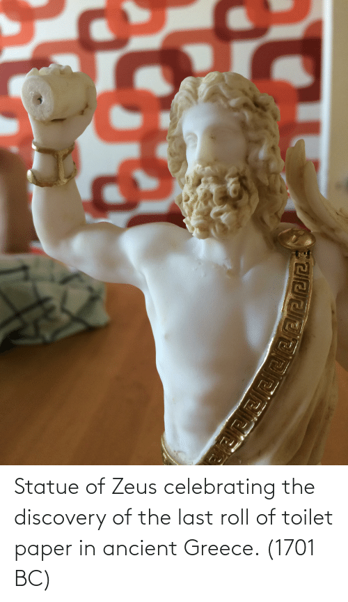 ancient greece: Statue of Zeus celebrating the discovery of the last roll of toilet paper in ancient Greece. (1701 BC)