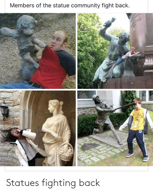 Back: Statues fighting back