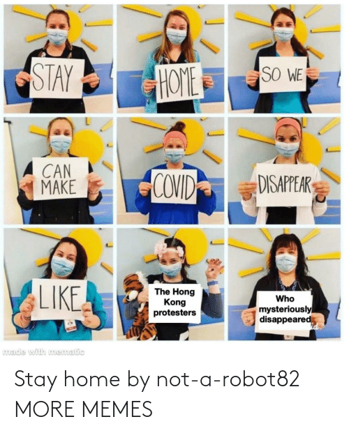Not A: Stay home by not-a-robot82 MORE MEMES