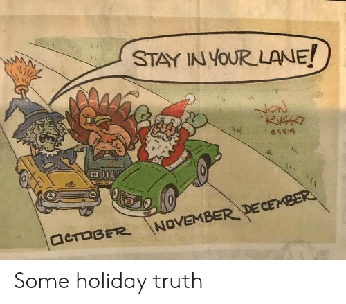 Truth, Rat, and Holiday: STAY IN YOUR LANE!  RAT  NC  Si 850  0000  田  NOVEMBER DECEMBER  OCTOBER Some holiday truth