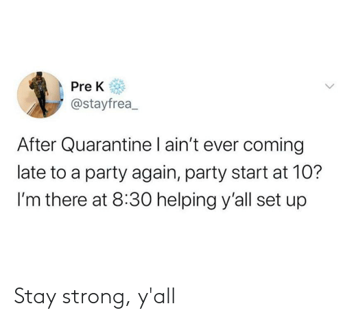 stay: Stay strong, y'all