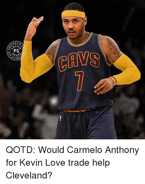 Kevin Love: STED  OS  APS QOTD: Would Carmelo Anthony for Kevin Love trade help Cleveland?