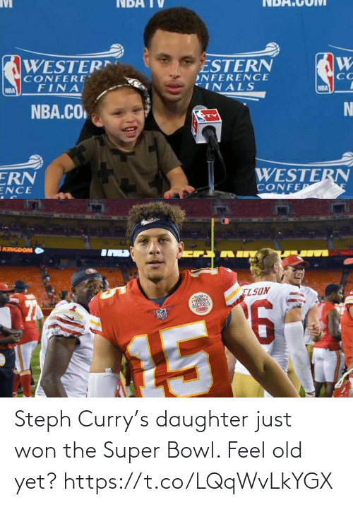 daughter: Steph Curry's daughter just won the Super Bowl. Feel old yet? https://t.co/LQqWvLkYGX