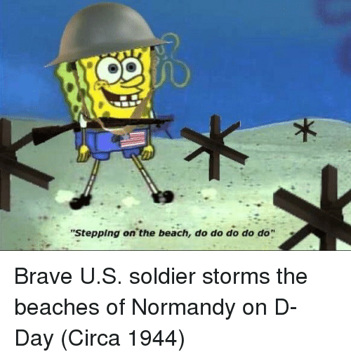 """Beach, Brave, and D-Day: """"Stepping on the beach, do do do do do"""" Brave U.S. soldier storms the beaches of Normandy on D-Day (Circa 1944)"""
