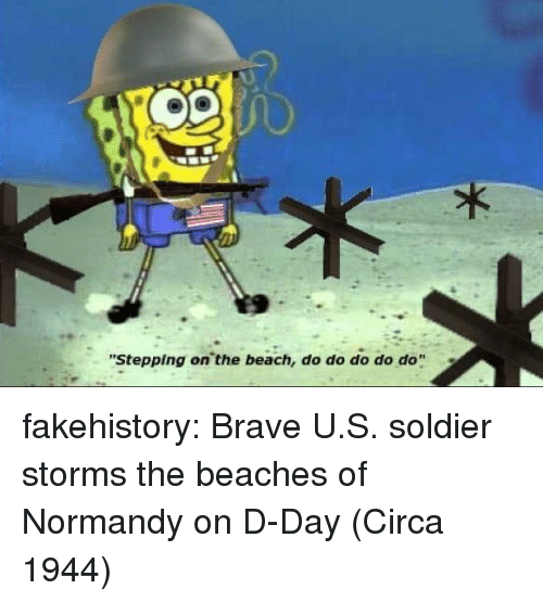 """Tumblr, Beach, and Blog: """"Stepping on the beach, do do do do do"""" fakehistory:  Brave U.S. soldier storms the beaches of Normandy on D-Day (Circa 1944)"""
