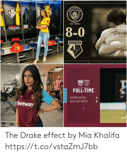 Drake, Memes, and Wat: STER  WATFORD  WAT  R0  TFORD  94  18  CITY  125 YEARS  ortsbet.i  8-0  BERI  WATFORD  WSTHTY  aXFORD  MIT  FULL-TIME  4  OXFORD UNITED  WEST HAM UNITED  betway The Drake effect by Mia Khalifa https://t.co/vstaZmJ7bb