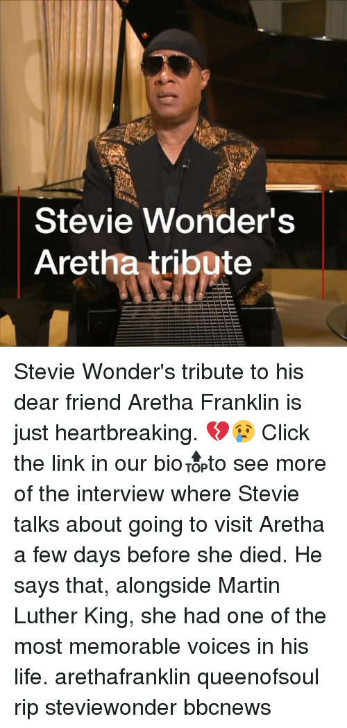 Click, Life, and Martin: Stevie Wonder's  Aretha tribute Stevie Wonder's tribute to his dear friend Aretha Franklin is just heartbreaking. 💔😢 Click the link in our bio🔝to see more of the interview where Stevie talks about going to visit Aretha a few days before she died. He says that, alongside Martin Luther King, she had one of the most memorable voices in his life. arethafranklin queenofsoul rip steviewonder bbcnews