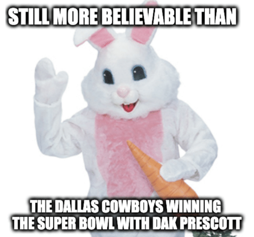 Dallas Cowboys, Nfl, and Super Bowl: STILL MORE BELIEVABLE THA  THE DALLAS COWBOYS WINNING  THE SUPER BOWL WITH DAK PRESCOTT