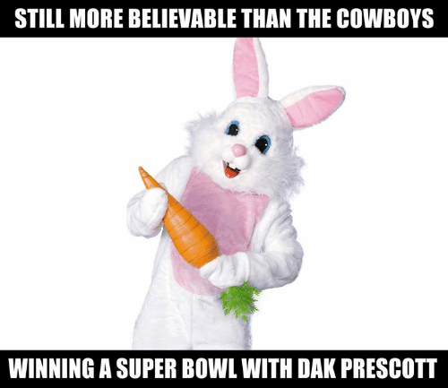 Dallas Cowboys, Nfl, and Super Bowl: STILL MORE BELIEVABLE THAN THE COWBOYS  WINNING A SUPER BOWL WITH DAK PRESCOTT