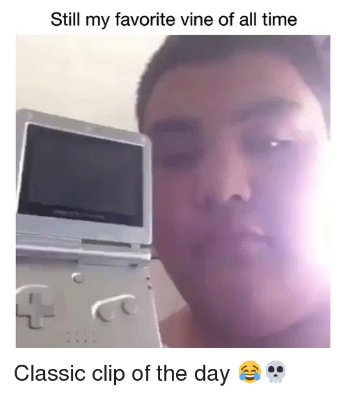 Funny, Vine, and Time: Still my favorite vine of all time Classic clip of the day 😂💀