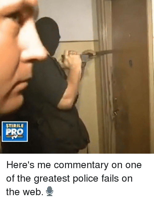Memes, Police, and Pro: STIRILE  PRO Here's me commentary on one of the greatest police fails on the web.🎙