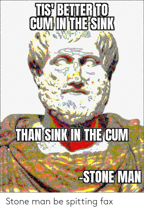 fax: Stone man be spitting fax