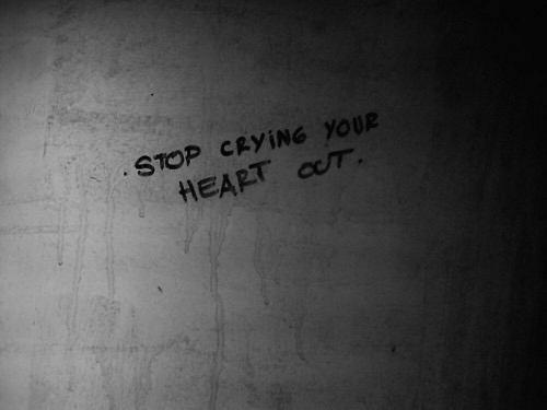 """Crying, Heart, and Stop: """"STOP CRYİNG YOUR  HEART"""