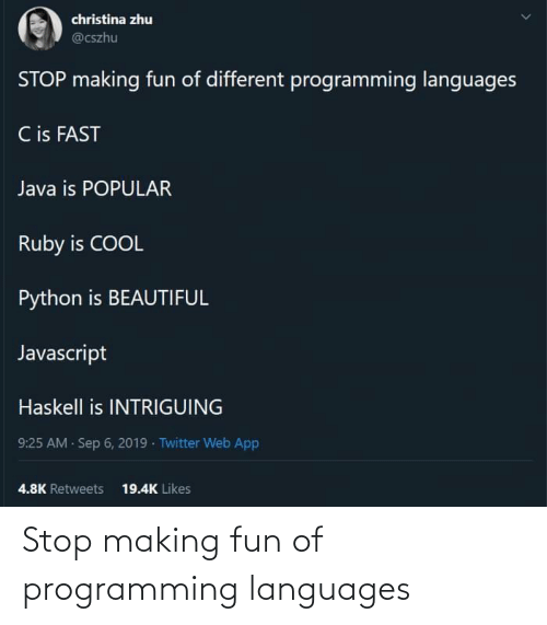 making fun: Stop making fun of programming languages