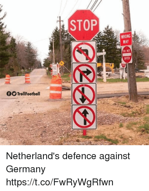 Memes, Germany, and Netherlands: STOP  RONG  00 NO  ENTER  f TrollFootball Netherland's defence against Germany https://t.co/FwRyWgRfwn