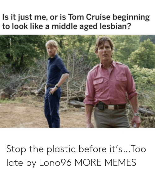 plastic: Stop the plastic before it's…Too late by Lono96 MORE MEMES