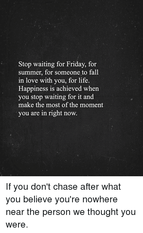 stop waiting for friday for summer for someone to fall 10001063 stop waiting for friday for summer for someone to fall in love with