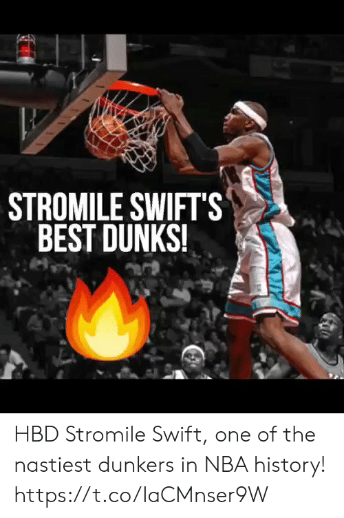 Memes, Nba, and Best: STROMILE SWIFTS  BEST DUNKS! HBD Stromile Swift, one of the nastiest dunkers in NBA history!  https://t.co/IaCMnser9W