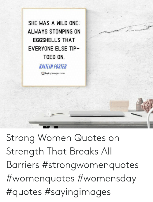 Quotes: Strong Women Quotes on Strength That Breaks All Barriers #strongwomenquotes #womenquotes #womensday #quotes #sayingimages