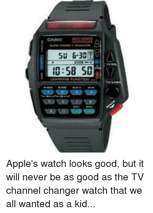 tv channel: SU 6-3  58  IU Apple's watch looks good, but it will never be as good as the TV channel changer watch that we all wanted as a kid...