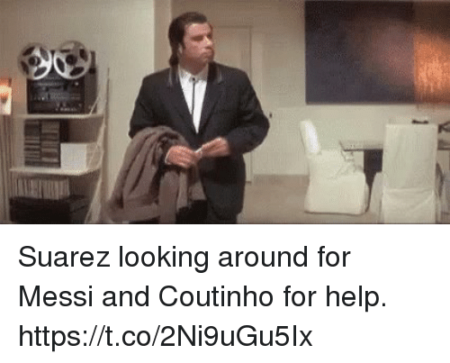 looking-around: Suarez looking around for Messi and Coutinho for help. https://t.co/2Ni9uGu5Ix