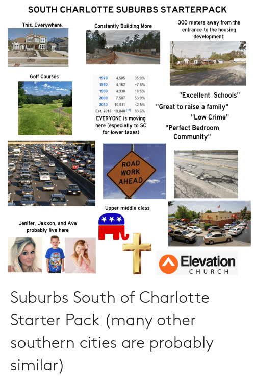 Southern: Suburbs South of Charlotte Starter Pack (many other southern cities are probably similar)