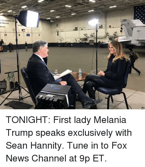 Melania: Successful Life  e Service  Service  eorge  2011  1976 TONIGHT: First lady Melania Trump speaks exclusively with Sean Hannity. Tune in to Fox News Channel at 9p ET.