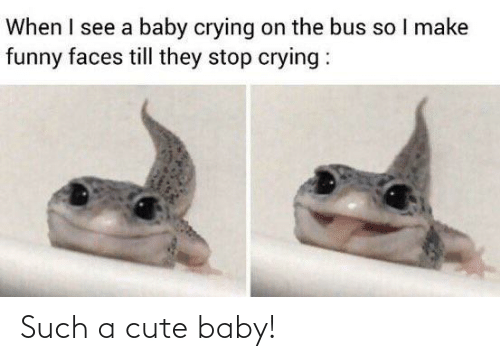 Baby: Such a cute baby!