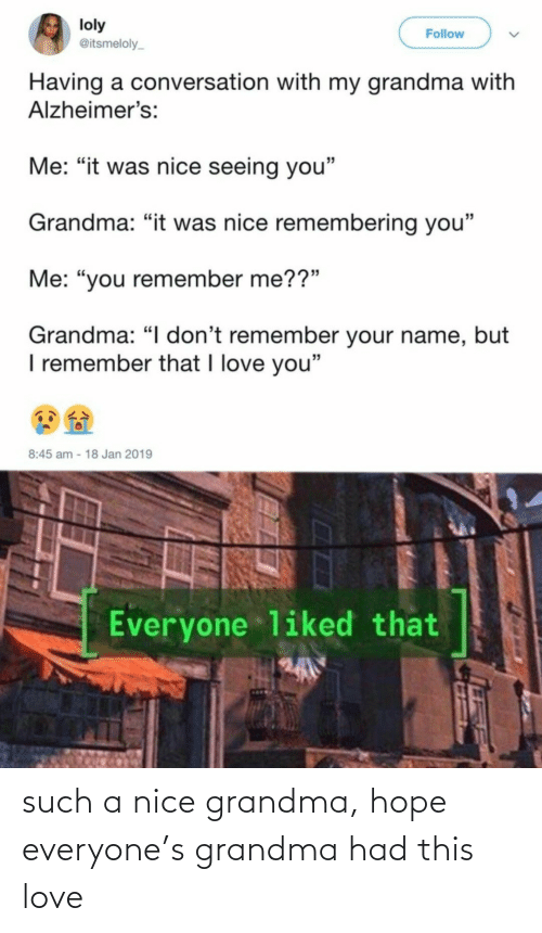 Hope: such a nice grandma, hope everyone's grandma had this love