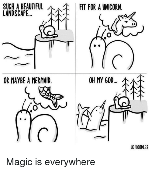 A Unicorn: SUCHA BEAUTIFUL  LANDSCAPE  FIT FOR A UNICORN  OR MAYBE A MERMAID  OH My GOD  소서.  JC DOODLES Magic is everywhere