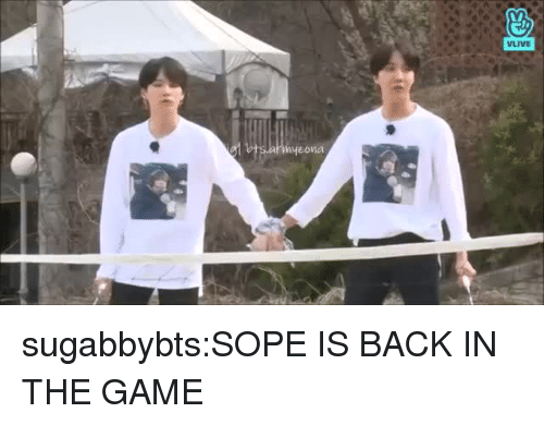 sope: sugabbybts:SOPE IS BACK IN THE GAME