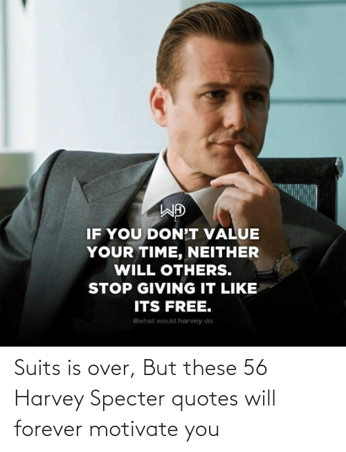 Forever: Suits is over, But these 56 Harvey Specter quotes will forever motivate you