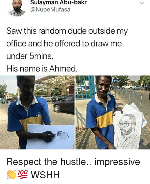 Draw Me: Sulayman Abu-bakr  @NupeMufasa  Saw this random dude outside my  office and he offered to draw me  under 5mins.  His name is Ahmed. Respect the hustle.. impressive 👏💯 WSHH