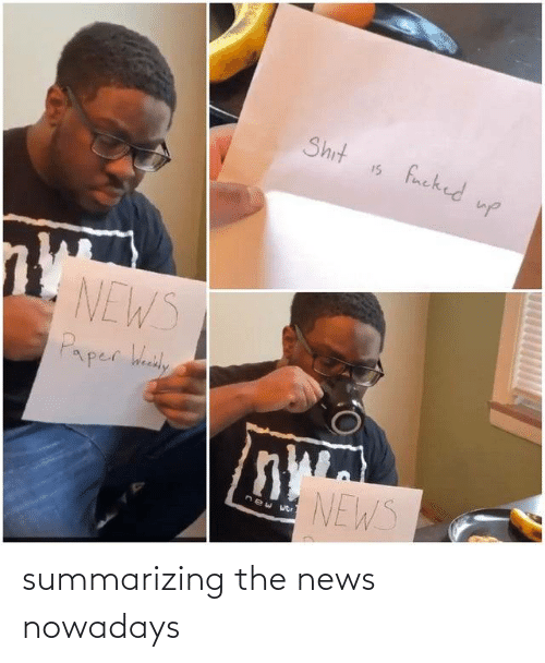 News: summarizing the news nowadays