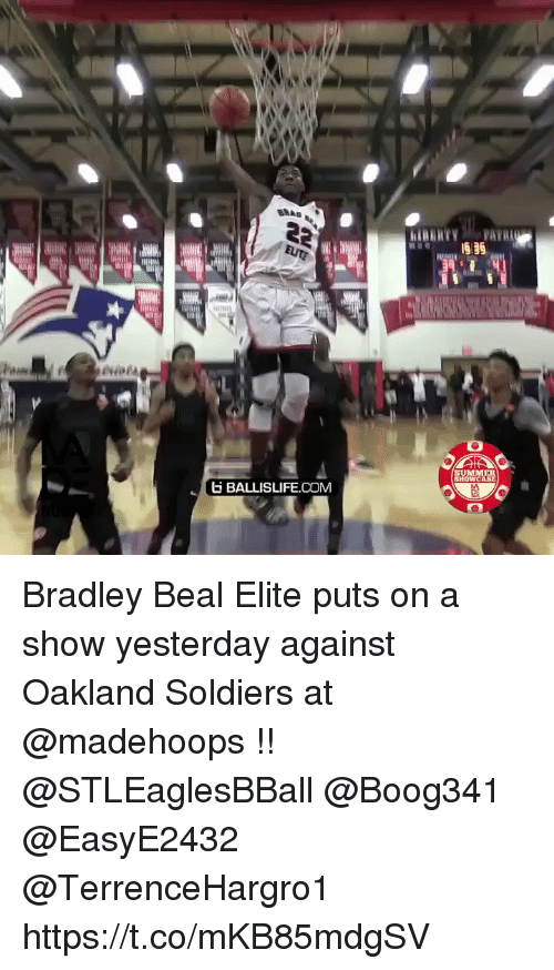 esmemes.com: SUMME  SHOWCASE  BALLISLIFE.COM Bradley Beal Elite puts on a show yesterday against Oakland Soldiers at @madehoops !!  @STLEaglesBBall @Boog341 @EasyE2432 @TerrenceHargro1 https://t.co/mKB85mdgSV