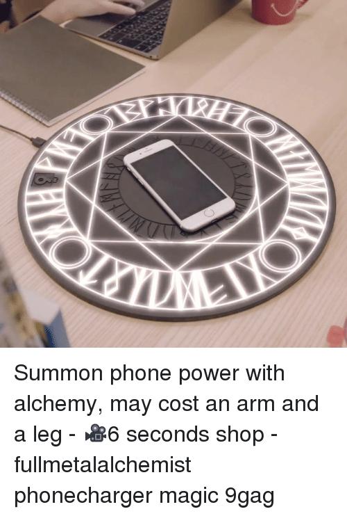 Arm And A Leg: Summon phone power with alchemy, may cost an arm and a leg - 🎥6 seconds shop - fullmetalalchemist phonecharger magic 9gag