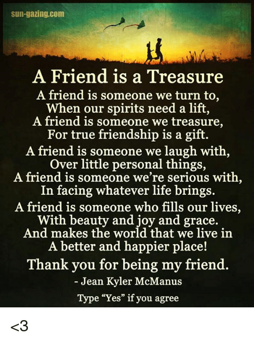 to find a true friend is to find a treasure