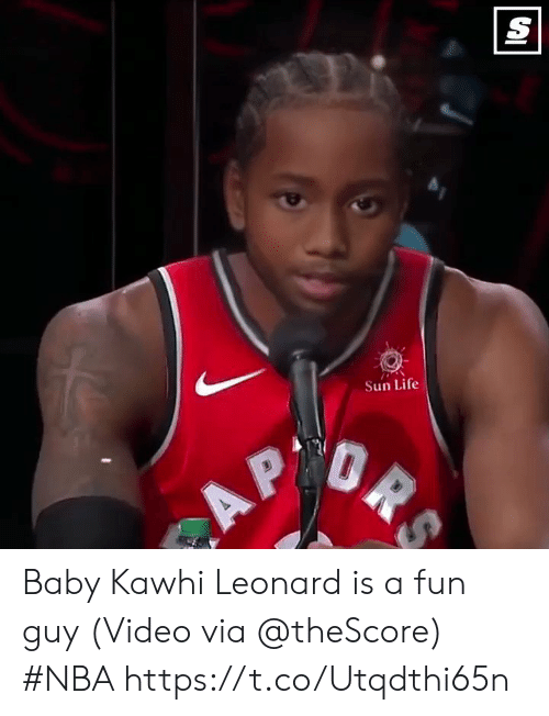 Leonard: Sun Life Baby Kawhi Leonard is a fun guy   (Video via @theScore) #NBA  https://t.co/Utqdthi65n
