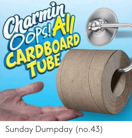 Sunday: Sunday Dumpday (no.43)