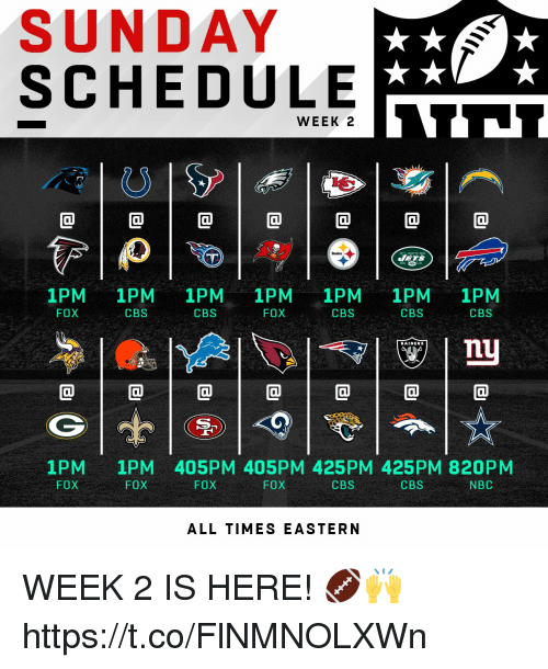 Memes, Cbs, and Raiders: SUNDAY  SCHEDULE  WEEK 2  1PM 1PM 1PM 1PM 1PM 1PM 1PM  FOX  FOX  CBS  CBS  CBS  CBS  CBS  RAIDERS  1PM  FOX  1PM 405PM 405PM 425PM 425PM 820PM  FOX  FOX  FOX  CBS  CBS  NBC  ALL TIMES EASTERN WEEK 2 IS HERE! 🏈🙌 https://t.co/FlNMNOLXWn