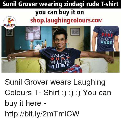 grover: Sunil Grover wearing zindagi rude T-shirt  you can buy it on  め  shop.laughingcolours.com  ZNDAGI  PHIR BHI  DUDE  ZINDAG Sunil Grover wears Laughing Colours T- Shirt :) :) :) You can buy it here - http://bit.ly/2mTmiCW