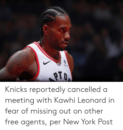 New York Knicks: SunL  207 Knicks reportedly cancelled a meeting with Kawhi Leonard in fear of missing out on other free agents, per New York Post