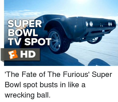 wrecking ball: SUPER  BOWL  TV SPOT  F HD 'The Fate of The Furious' Super Bowl spot busts in like a wrecking ball.