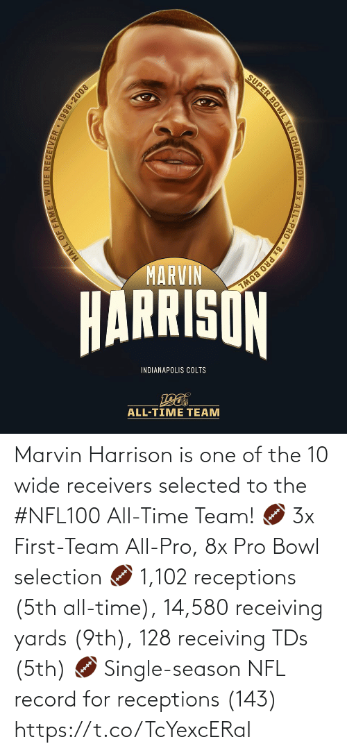 Indianapolis Colts: SUPER BOWL XLI CHAMPION 3x ALL-PRO • 8x PRO BOWL  MARVIN  HARRISON  INDIANAPOLIS COLTS  ALL-TIME TEAM  HALL OF FAME WIDE RECEIIVER • 1996-2008 Marvin Harrison is one of the 10 wide receivers selected to the #NFL100 All-Time Team!  🏈 3x First-Team All-Pro, 8x Pro Bowl selection 🏈 1,102 receptions (5th all-time), 14,580 receiving yards (9th), 128 receiving TDs (5th) 🏈 Single-season NFL record for receptions (143) https://t.co/TcYexcERaI