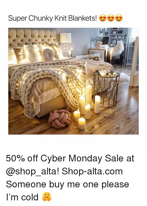 Cyber Monday: Super Chunky Knit Blankets! 50% off Cyber Monday Sale at @shop_alta! Shop-alta.com Someone buy me one please I'm cold 🤗