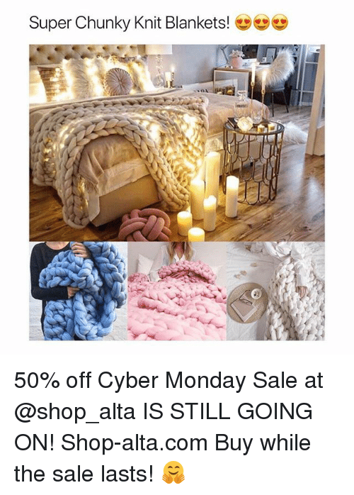 Cyber Monday: Super Chunky Knit Blankets! 50% off Cyber Monday Sale at @shop_alta IS STILL GOING ON! Shop-alta.com Buy while the sale lasts! 🤗
